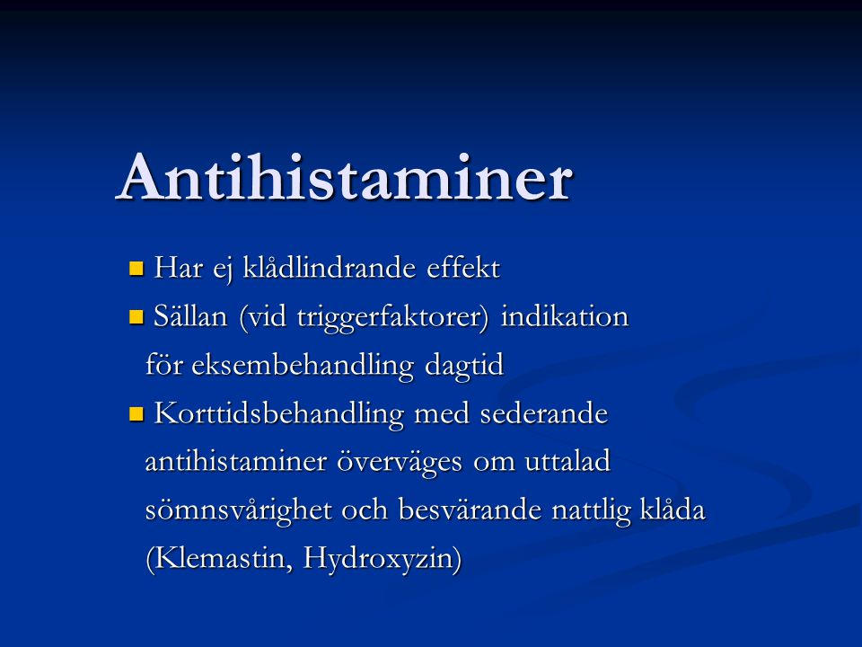 Antihistaminer Har ej klådlindrande effekt