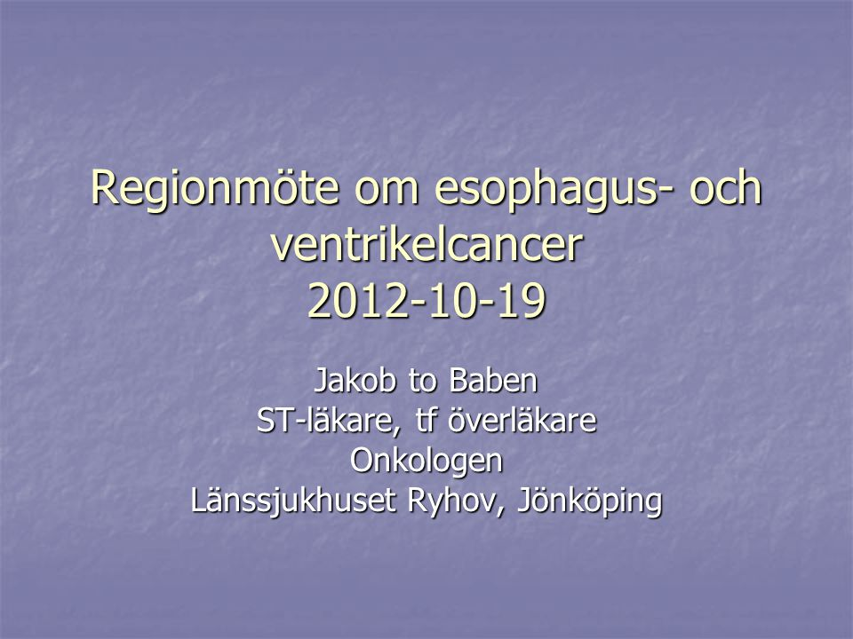 Regionmöte om esophagus- och ventrikelcancer 2012-10-19