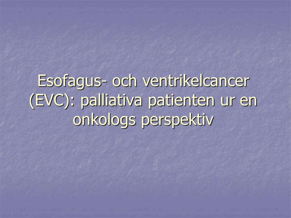 Esofagus- och ventrikelcancer (EVC): palliativa patienten ur en onkologs perspektiv