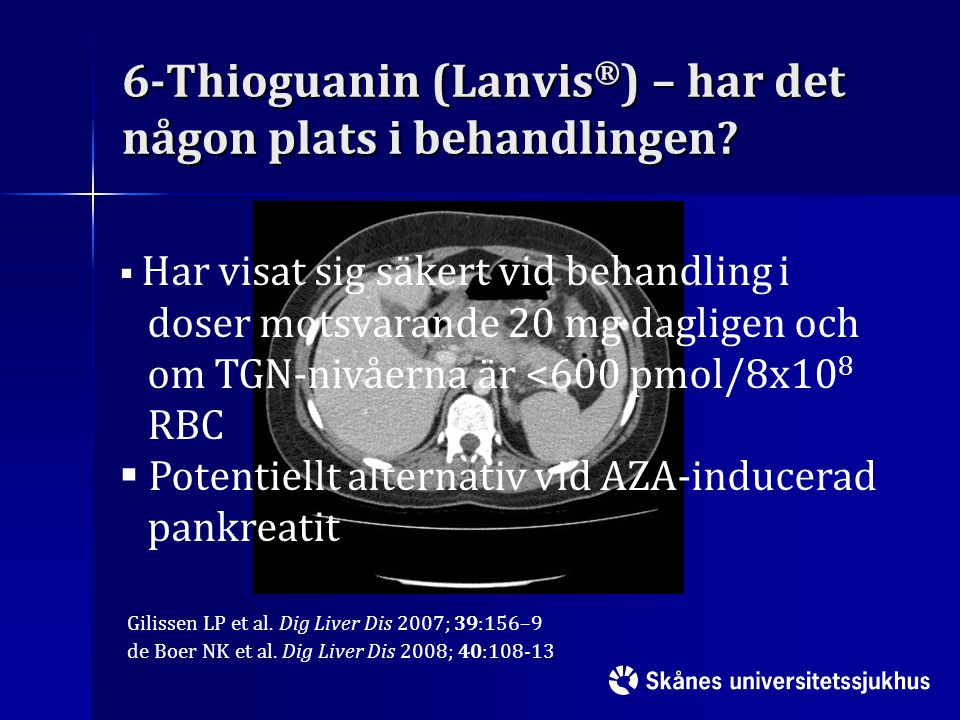 6-Thioguanin (Lanvis®) – har det någon plats i behandlingen