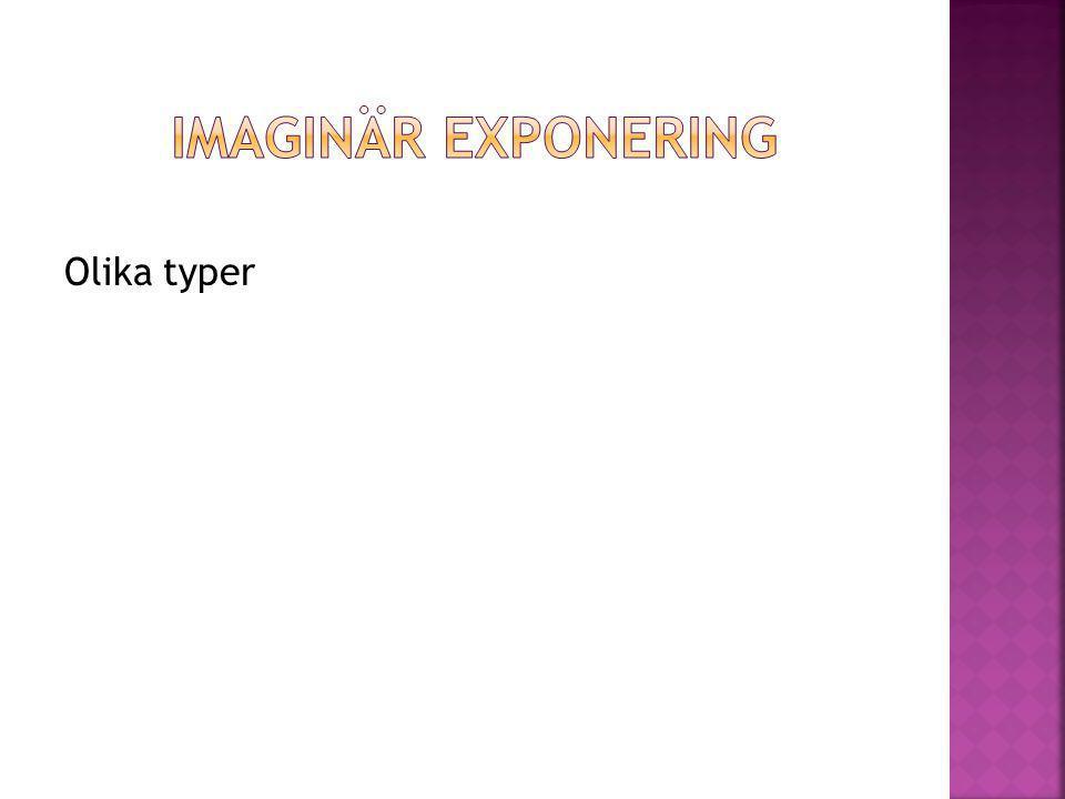 Imaginär exponering Olika typer