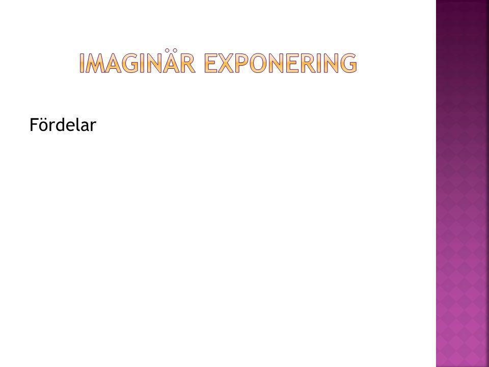Imaginär exponering Fördelar