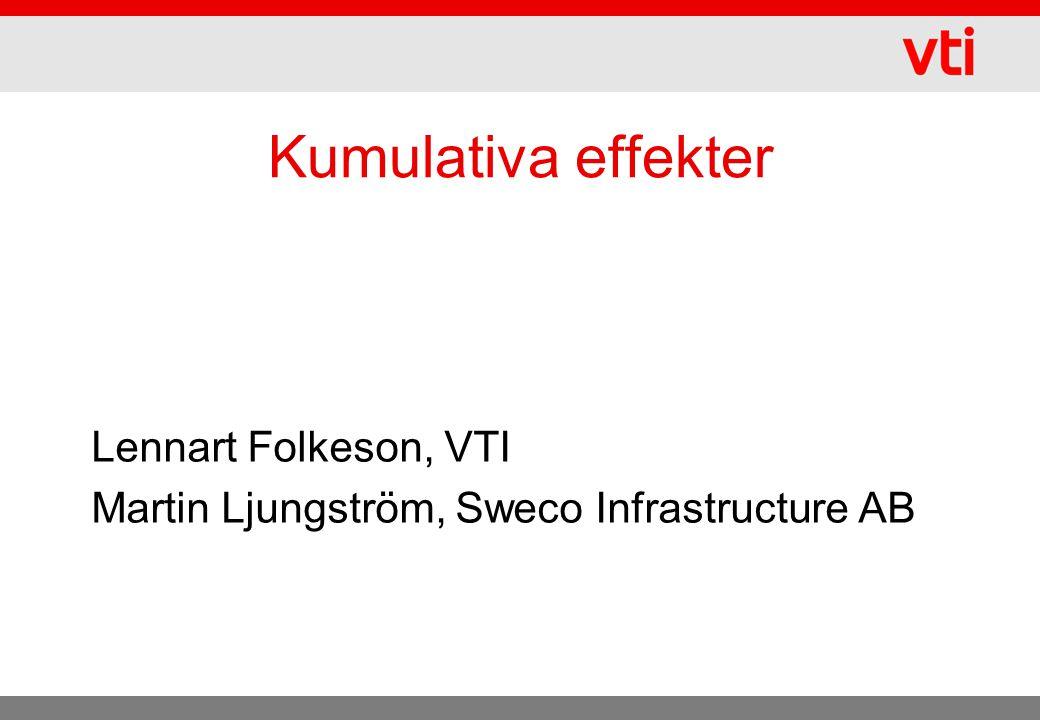 Kumulativa effekter Lennart Folkeson, VTI