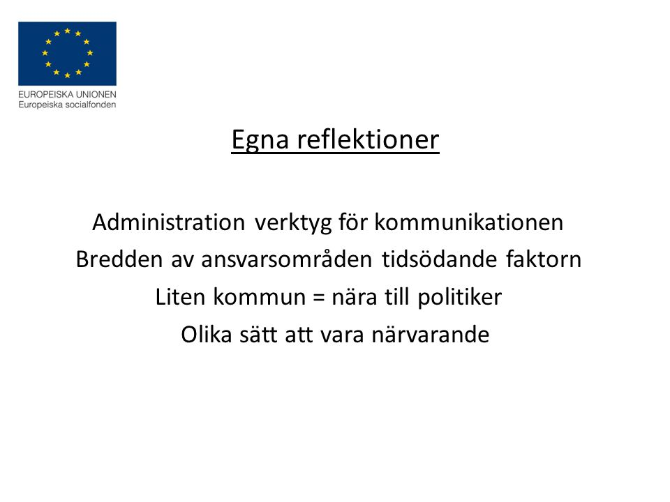 Egna reflektioner Administration verktyg för kommunikationen