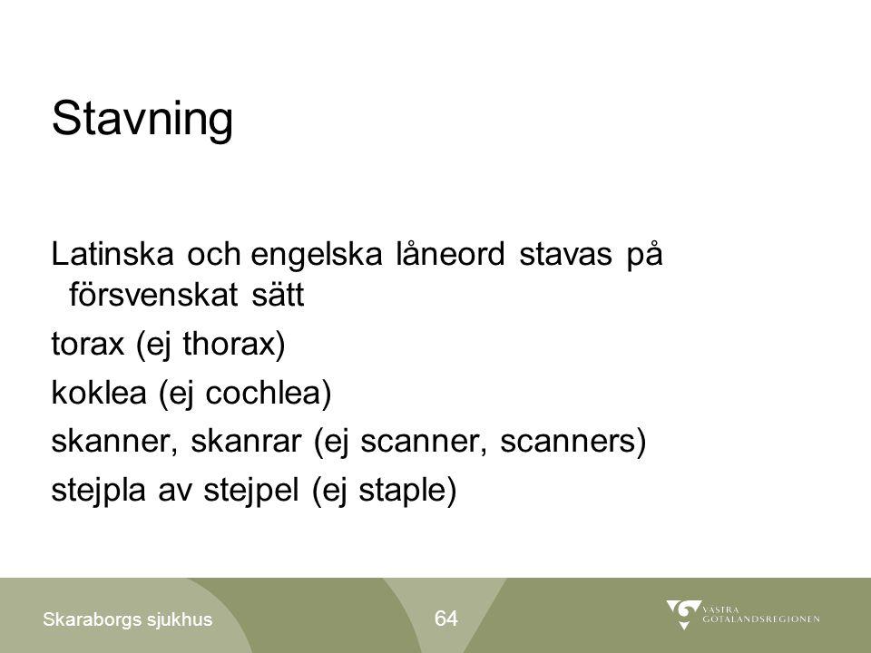 Stavning Latinska och engelska låneord stavas på försvenskat sätt