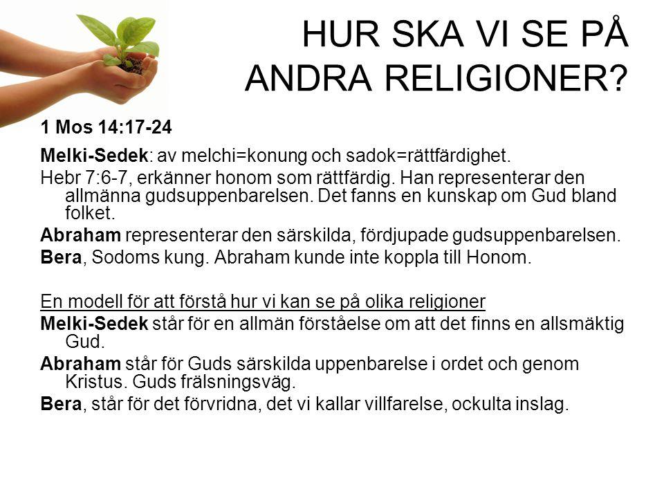 HUR SKA VI SE PÅ ANDRA RELIGIONER