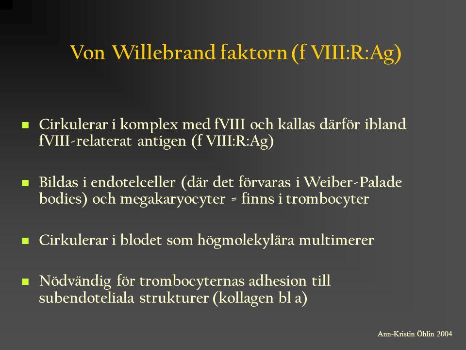 Von Willebrand faktorn (f VIII:R:Ag)