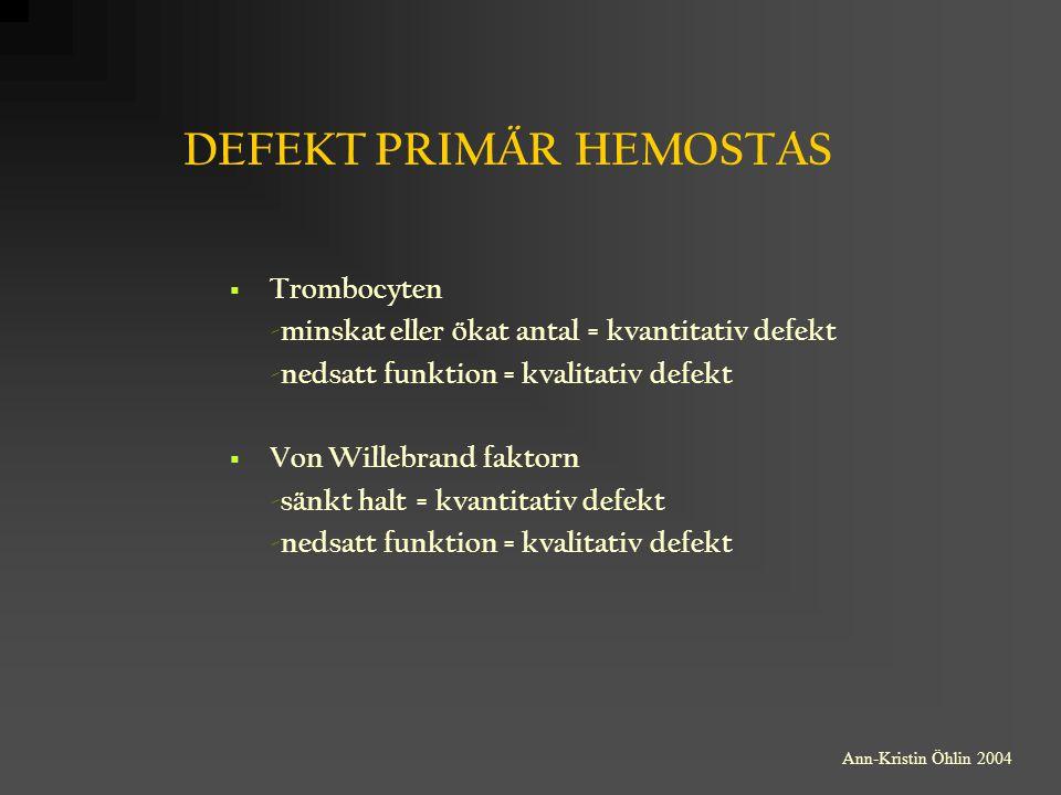 DEFEKT PRIMÄR HEMOSTAS