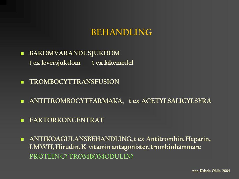 BEHANDLING BAKOMVARANDE SJUKDOM t ex leversjukdom t ex läkemedel