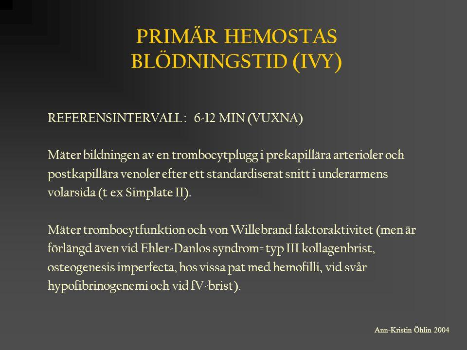 PRIMÄR HEMOSTAS BLÖDNINGSTID (IVY)