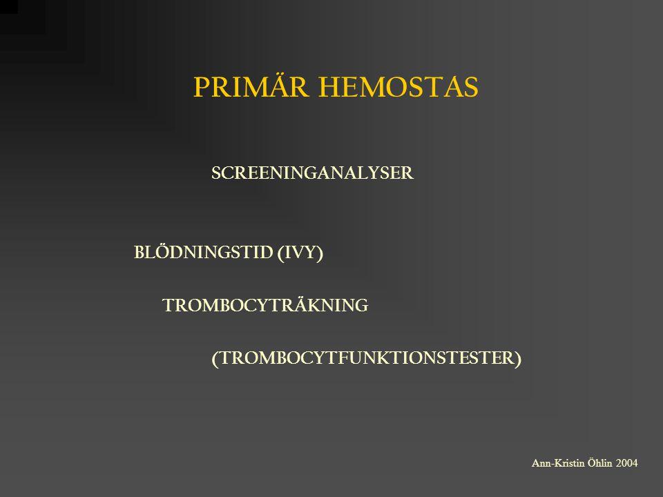 PRIMÄR HEMOSTAS BLÖDNINGSTID (IVY) TROMBOCYTRÄKNING