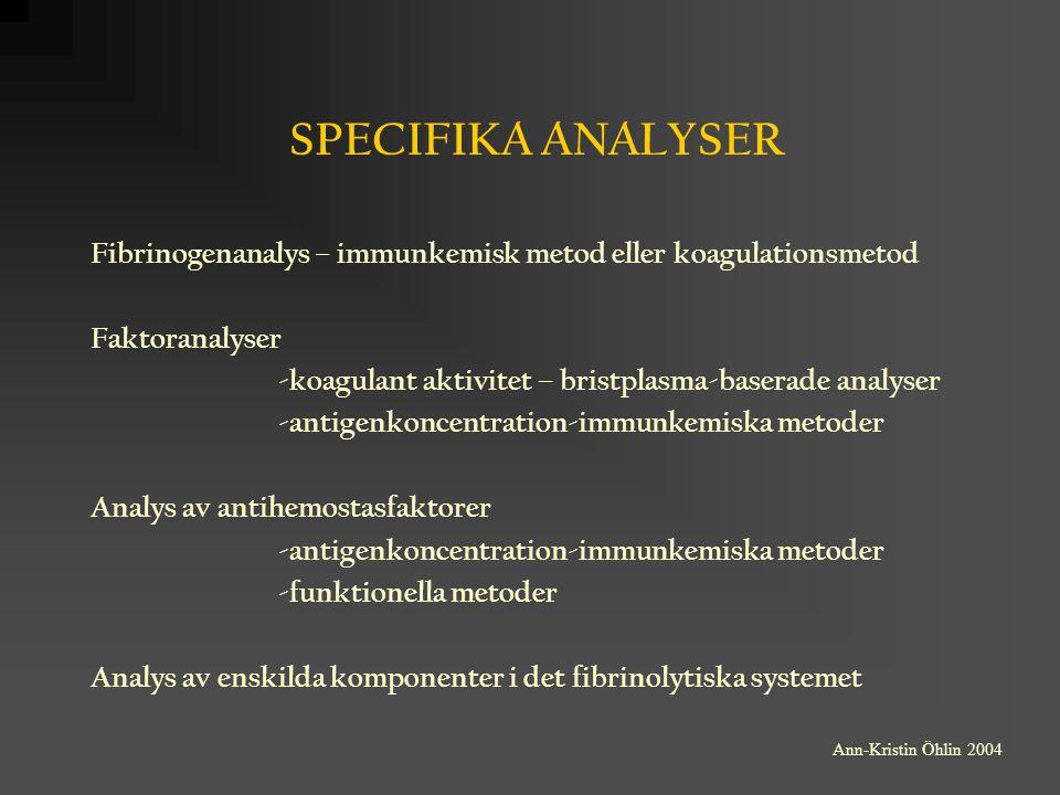 SPECIFIKA ANALYSER Fibrinogenanalys – immunkemisk metod eller koagulationsmetod. Faktoranalyser.