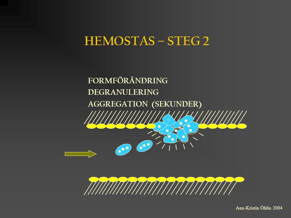 HEMOSTAS – STEG 2 FORMFÖRÄNDRING DEGRANULERING AGGREGATION (SEKUNDER)