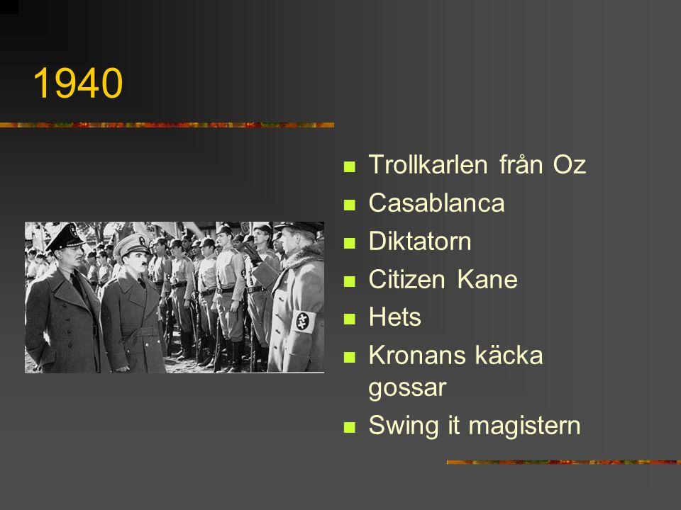 1940 Trollkarlen från Oz Casablanca Diktatorn Citizen Kane Hets
