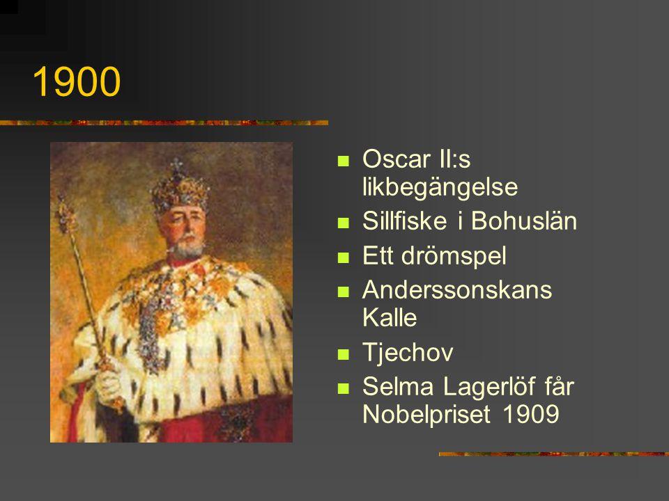 1900 Oscar II:s likbegängelse Sillfiske i Bohuslän Ett drömspel