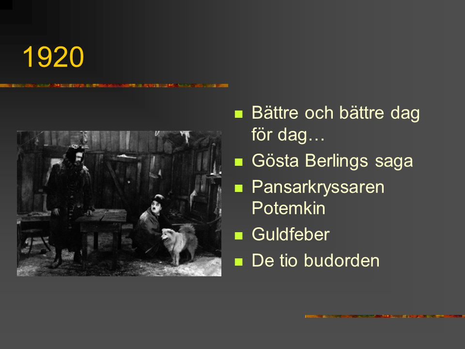 1920 Bättre och bättre dag för dag… Gösta Berlings saga