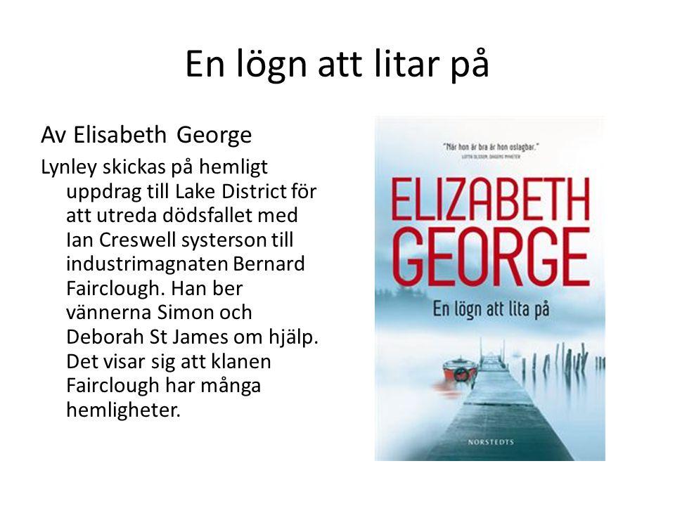 En lögn att litar på Av Elisabeth George