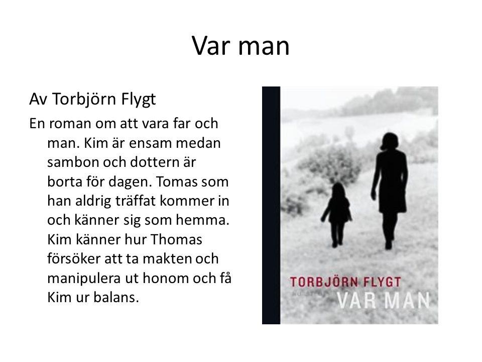 Var man Av Torbjörn Flygt