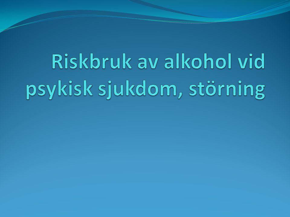 Riskbruk av alkohol vid psykisk sjukdom, störning
