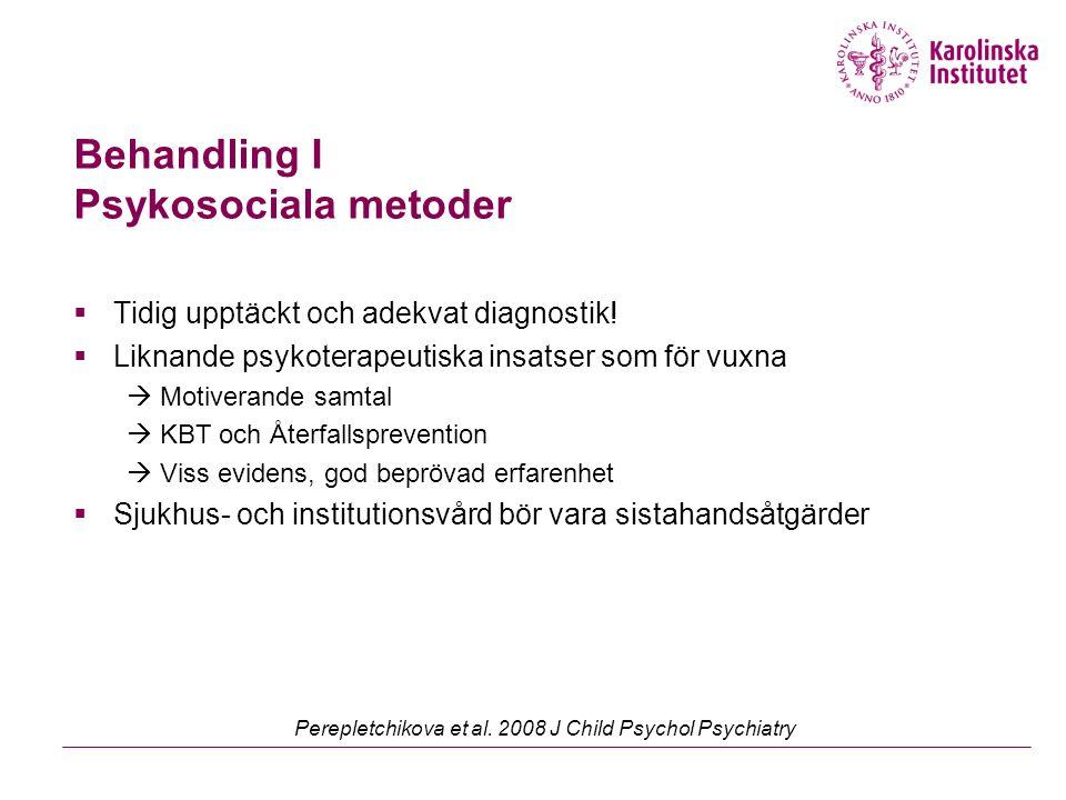 Behandling I Psykosociala metoder