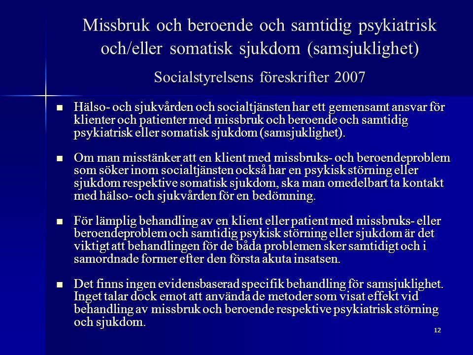 Missbruk och beroende och samtidig psykiatrisk och/eller somatisk sjukdom (samsjuklighet) Socialstyrelsens föreskrifter 2007