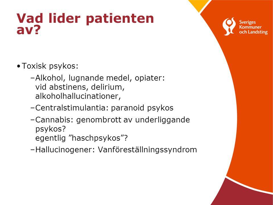 Vad lider patienten av Toxisk psykos: