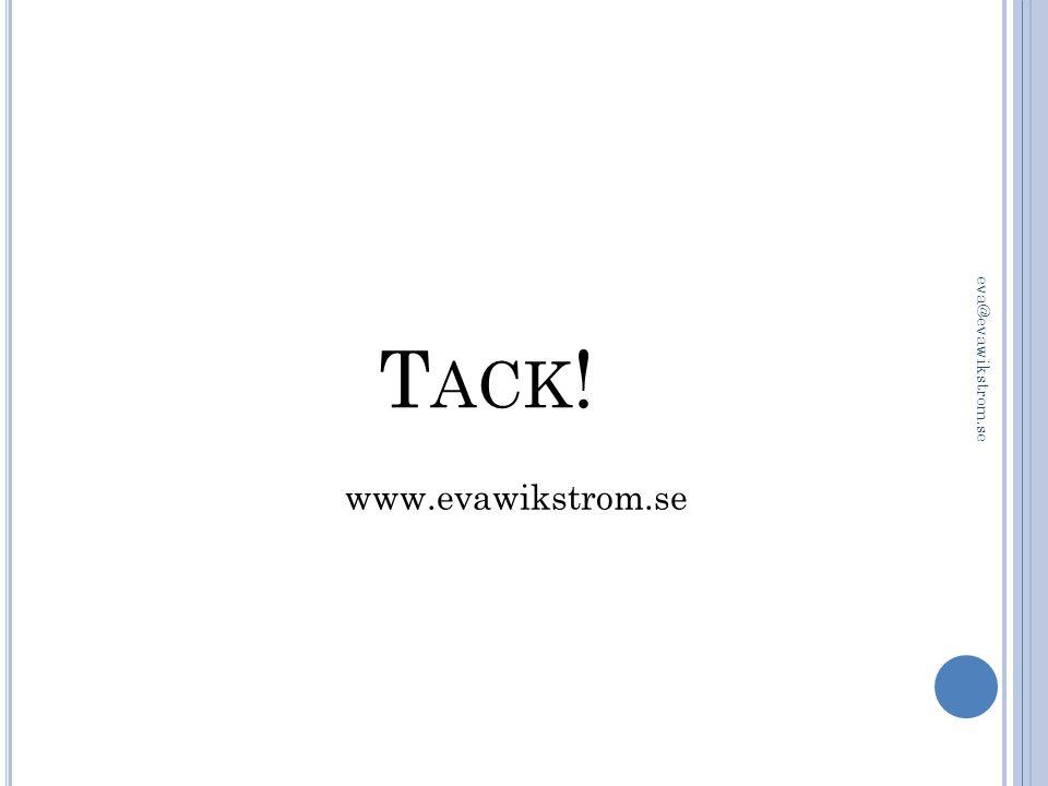 Tack! eva@evawikstrom.se www.evawikstrom.se