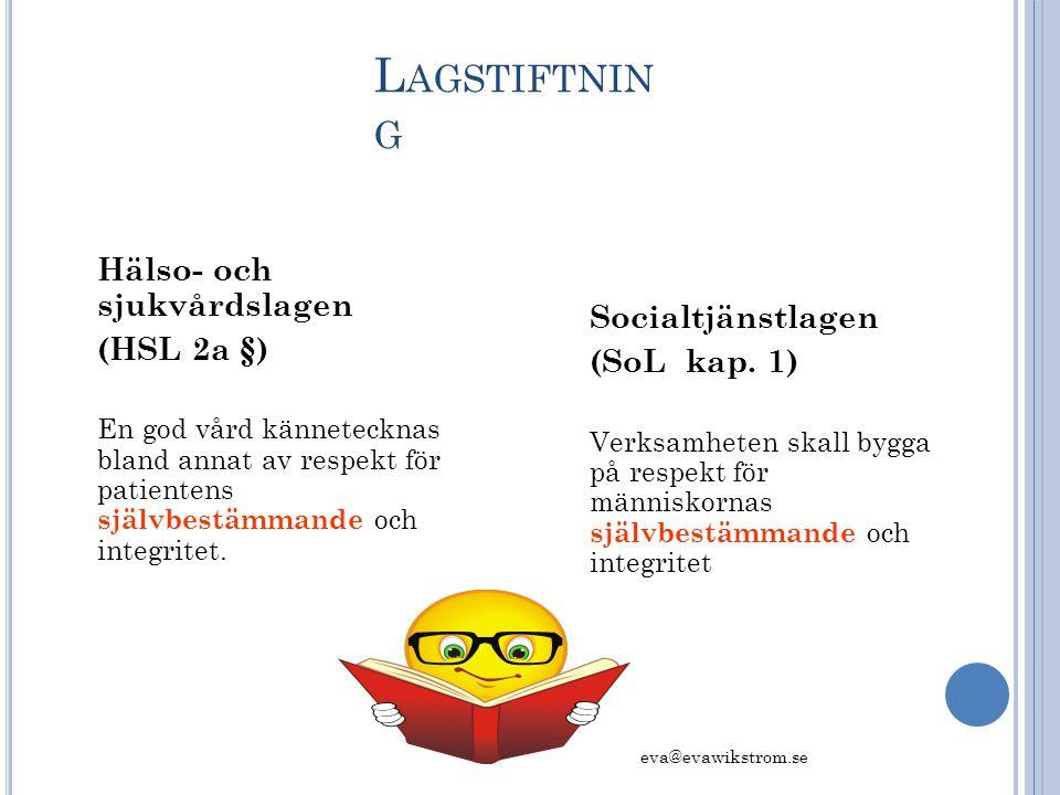 Lagstiftning (HSL 2a §) Socialtjänstlagen (SoL kap. 1)