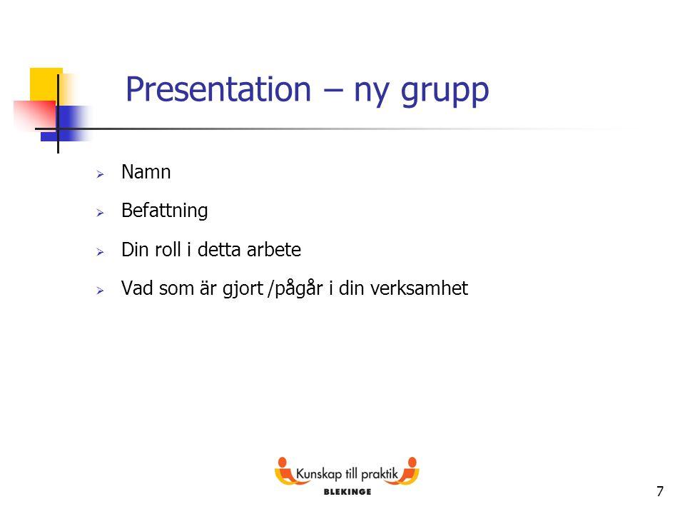 Presentation – ny grupp