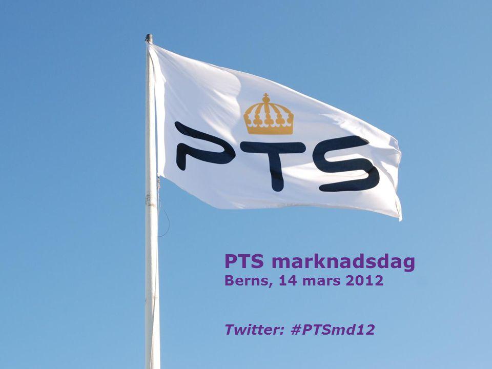 PTS marknadsdag Berns, 14 mars 2012 Twitter: #PTSmd12