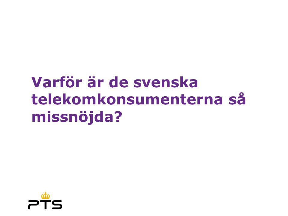 Varför är de svenska telekomkonsumenterna så missnöjda