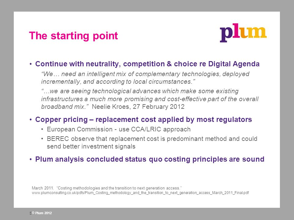 The starting point Continue with neutrality, competition & choice re Digital Agenda.