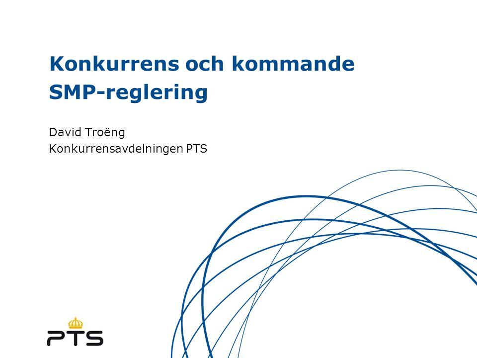 Konkurrens och kommande SMP-reglering