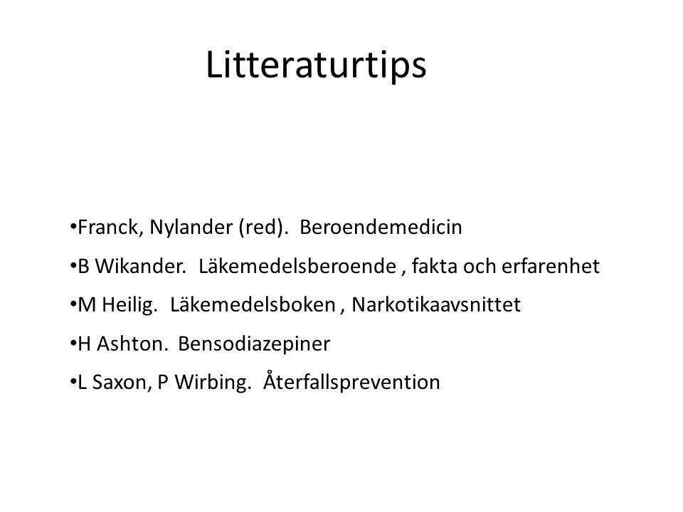 Litteraturtips Franck, Nylander (red). Beroendemedicin