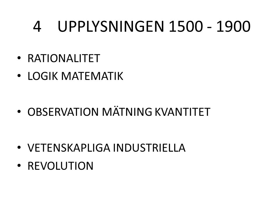 4 UPPLYSNINGEN 1500 - 1900 RATIONALITET LOGIK MATEMATIK