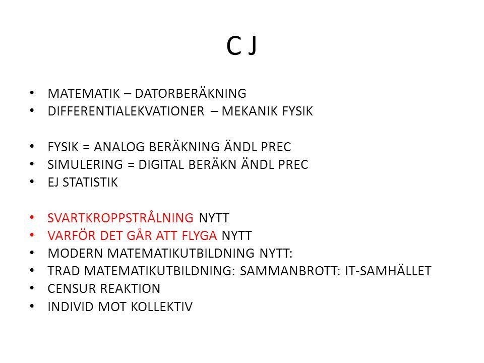 C J MATEMATIK – DATORBERÄKNING DIFFERENTIALEKVATIONER – MEKANIK FYSIK