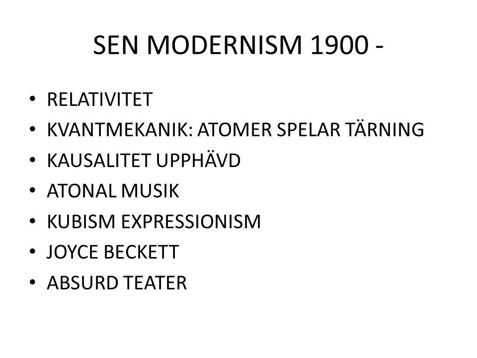 SEN MODERNISM 1900 - RELATIVITET KVANTMEKANIK: ATOMER SPELAR TÄRNING
