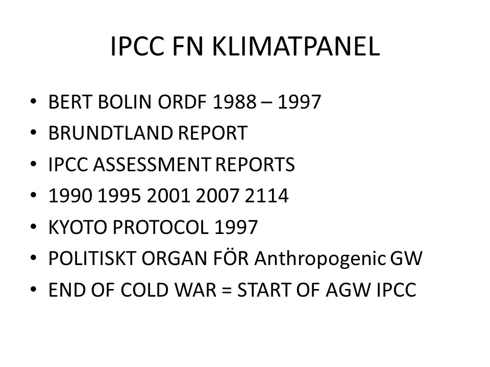 IPCC FN KLIMATPANEL BERT BOLIN ORDF 1988 – 1997 BRUNDTLAND REPORT