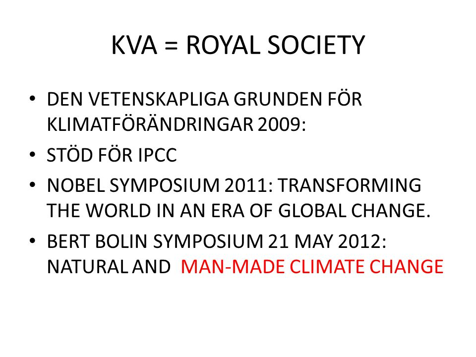KVA = ROYAL SOCIETY DEN VETENSKAPLIGA GRUNDEN FÖR KLIMATFÖRÄNDRINGAR 2009: STÖD FÖR IPCC.