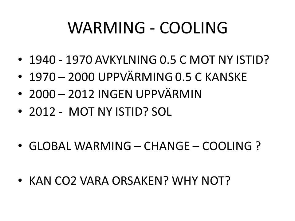 WARMING - COOLING 1940 - 1970 AVKYLNING 0.5 C MOT NY ISTID