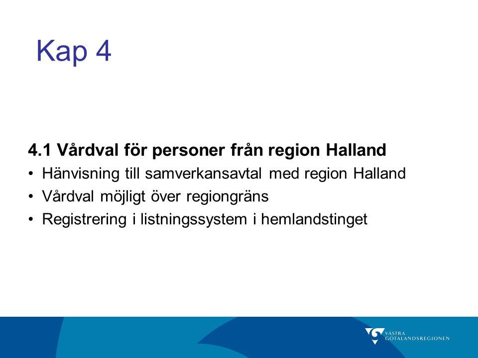 Kap 4 4.1 Vårdval för personer från region Halland