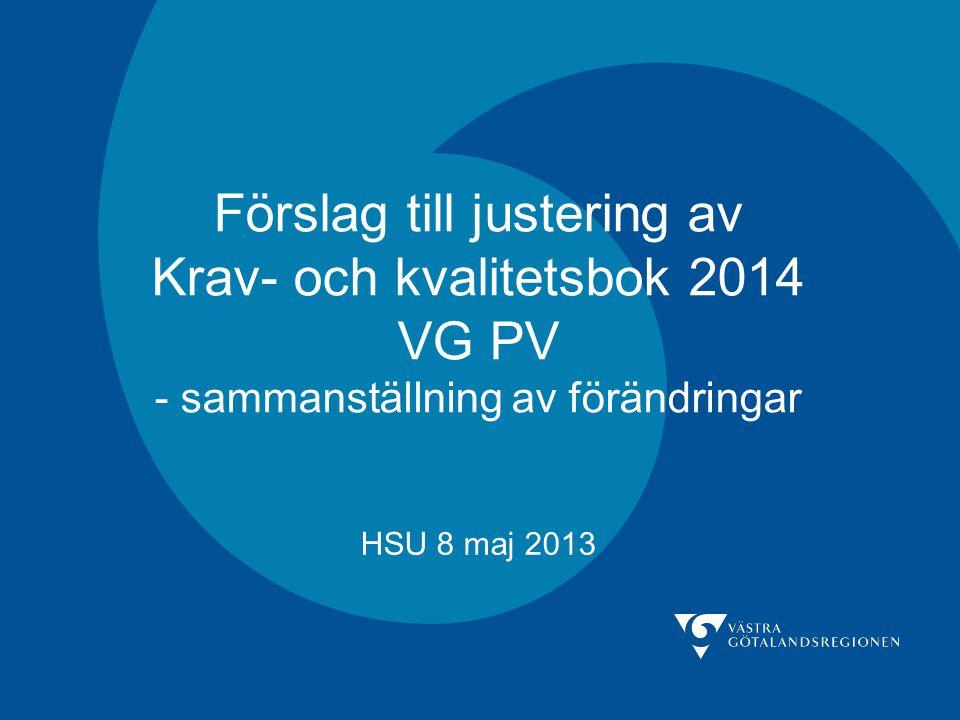 Förslag till justering av Krav- och kvalitetsbok 2014 VG PV - sammanställning av förändringar