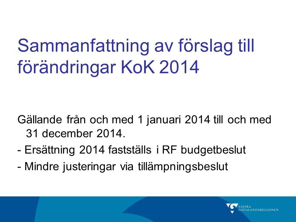 Sammanfattning av förslag till förändringar KoK 2014