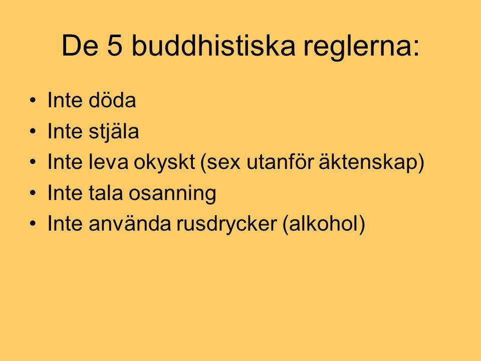 De 5 buddhistiska reglerna: