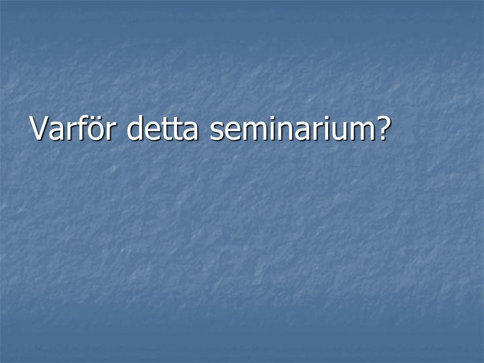 Varför detta seminarium