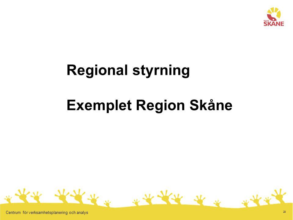 Regional styrning Exemplet Region Skåne