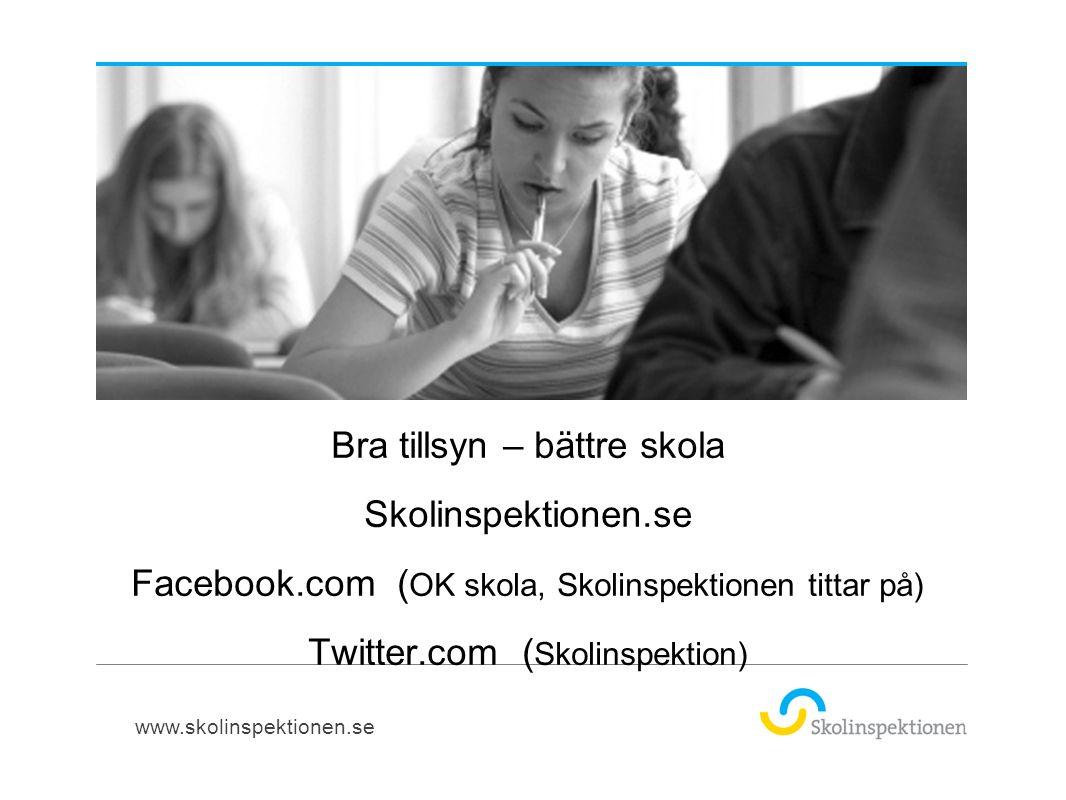 Bra tillsyn – bättre skola Skolinspektionen.se