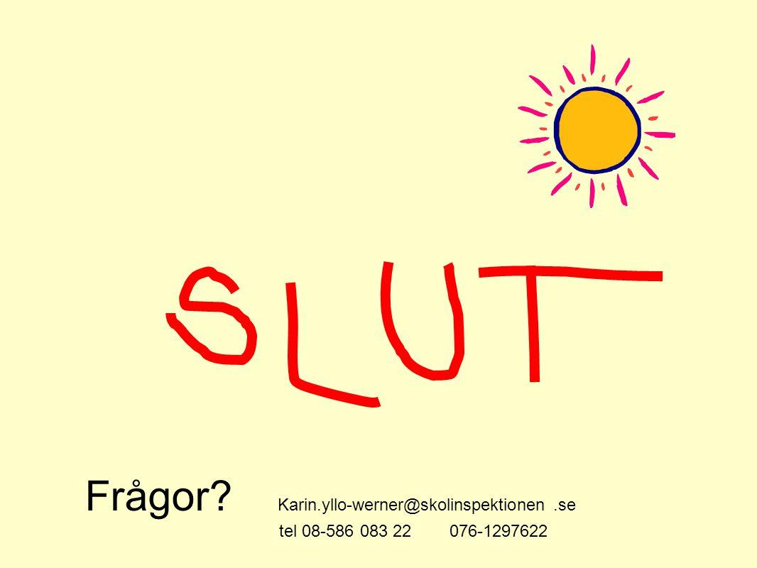 Frågor Karin.yllo-werner@skolinspektionen .se