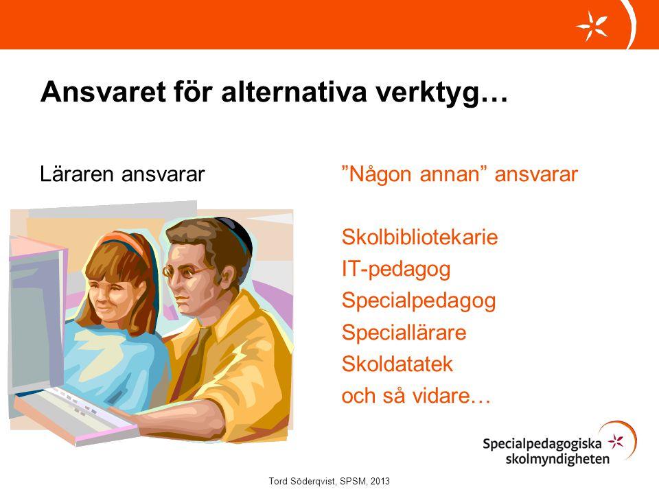 Ansvaret för alternativa verktyg…