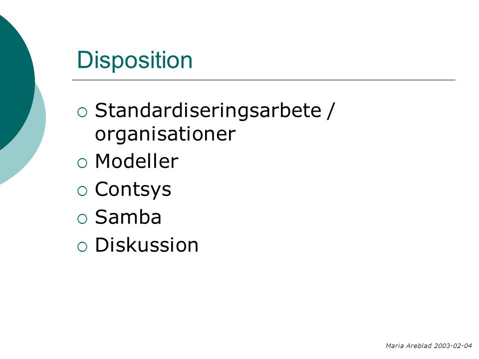Disposition Standardiseringsarbete / organisationer Modeller Contsys